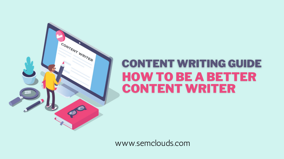 content writing- how to be a better content writer